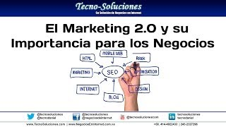 El Marketing 2.0 y su Importancia para los Negocios